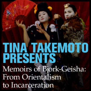 Tina Takemoto's Memoirs of Bjork-Geisha: From Orientalism to Incarceration